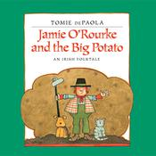 Jamie ORourke and the Big Potato: An Irish Folktale Audiobook, by Tomie dePaola