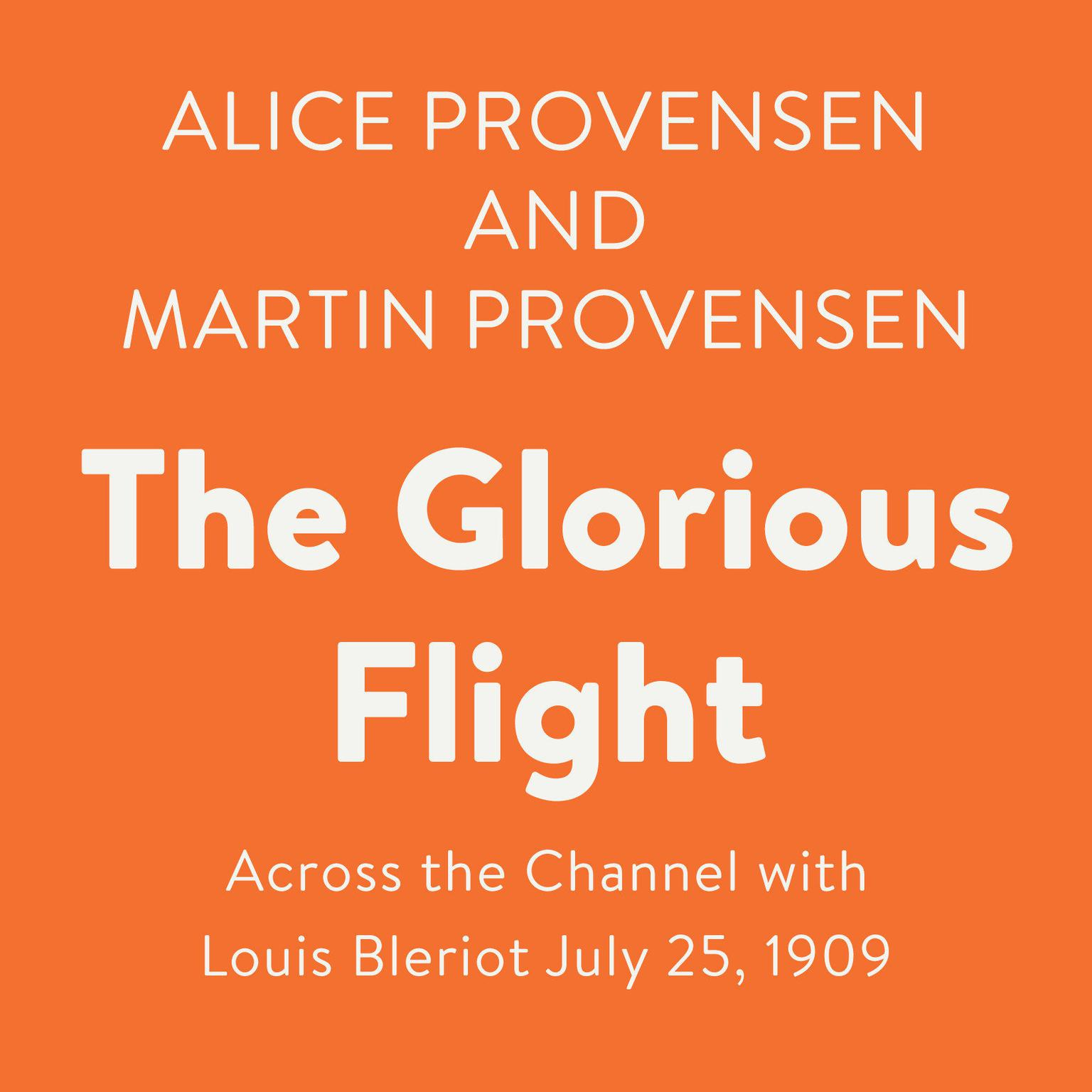 Printable The Glorious Flight: Across the Channel with Louis Bleriot July 25, 1909 Audiobook Cover Art