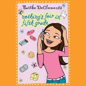 Nothings Fair in Fifth Grade Audiobook, by Barthe DeClements