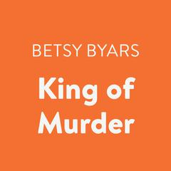 King of Murder Audiobook, by Betsy Byars
