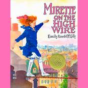 Mirette on the High Wire Audiobook, by Emily Arnold McCully