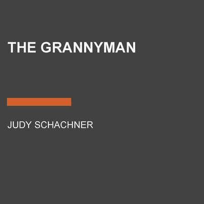 The Grannyman Audiobook, by Judy Schachner