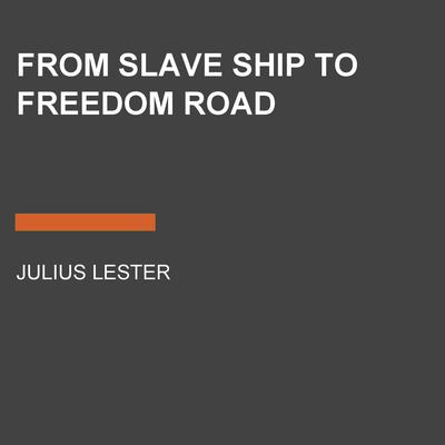 From Slave Ship to Freedom Road Audiobook, by Julius Lester