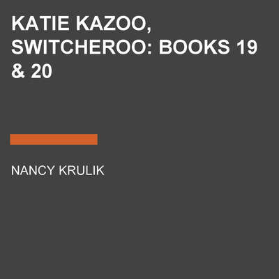 Katie Kazoo, Switcheroo: Books 19 & 20 Audiobook, by Nancy Krulik