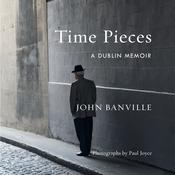 Time Pieces: A Dublin Memoir Audiobook, by John Banville|