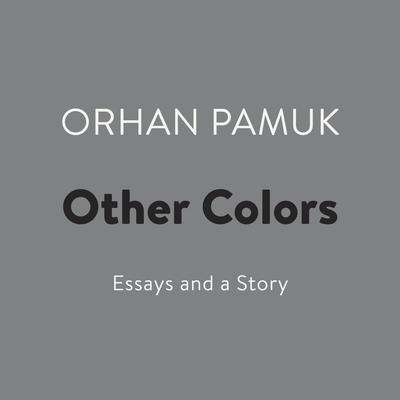 Other Colors: Essays and a Story Audiobook, by Orhan Pamuk