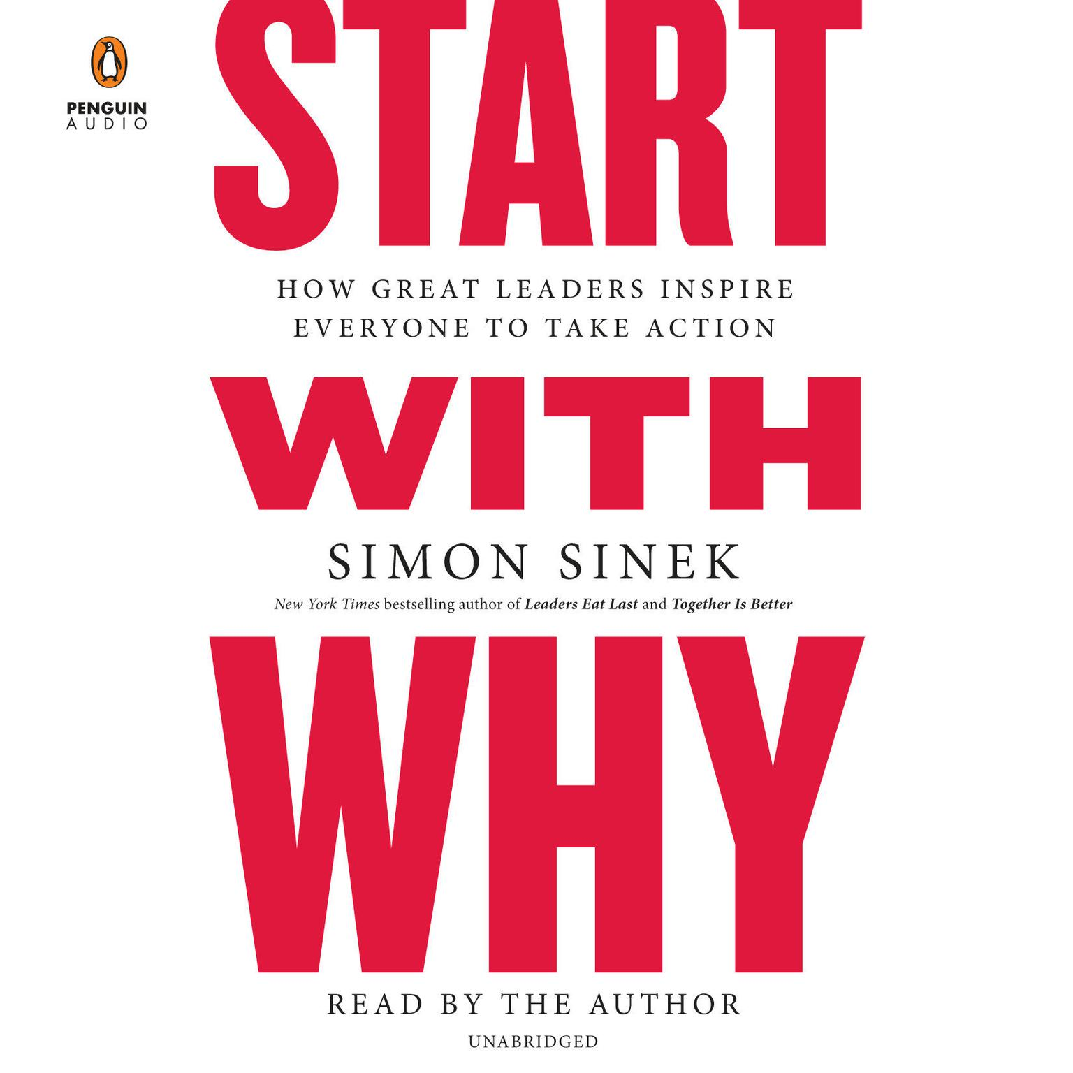 Printable Start with Why: How Great Leaders Inspire Everyone to Take Action Audiobook Cover Art