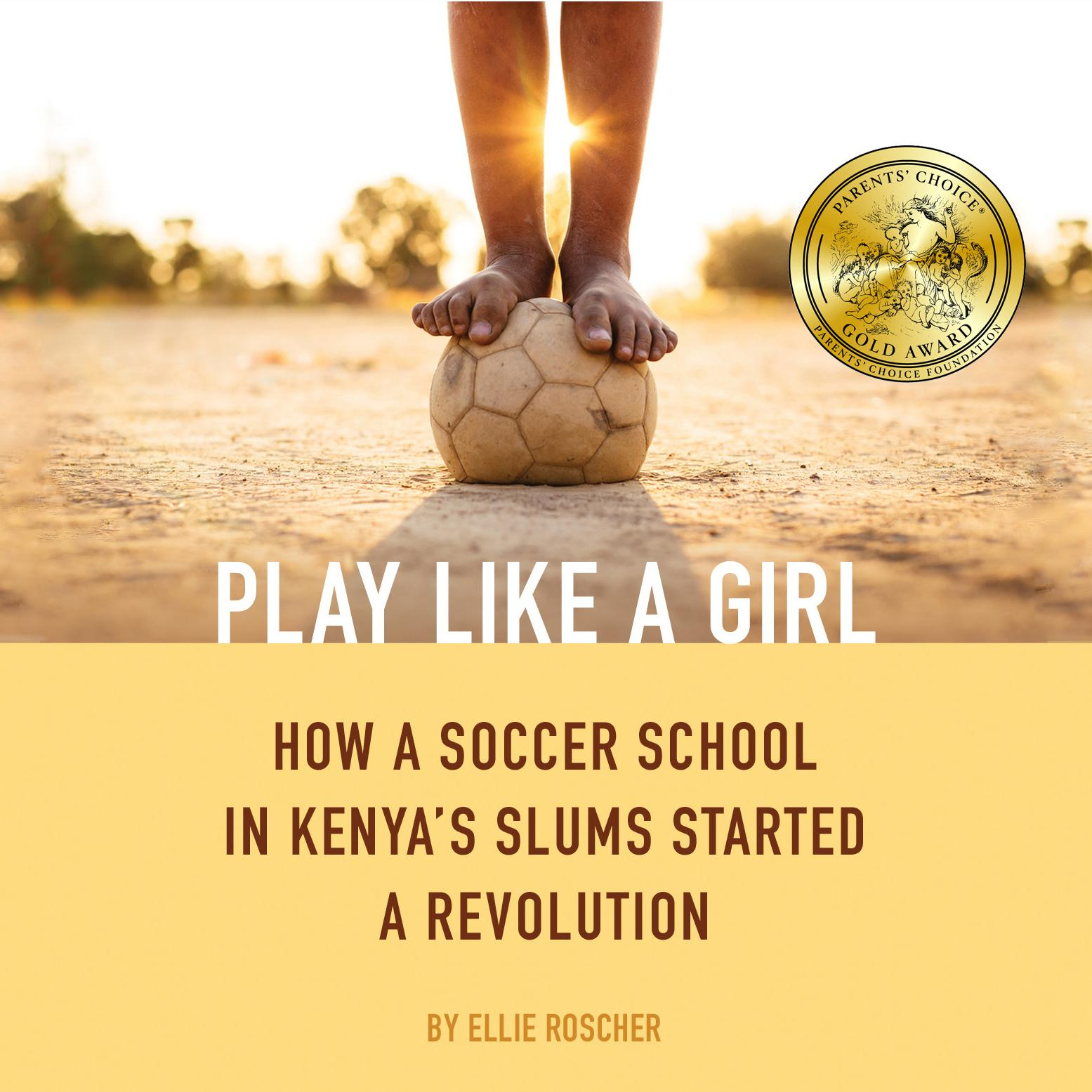 Printable Play Like a Girl: How a Soccer School in Kenya's Slums Started a Revolution Audiobook Cover Art