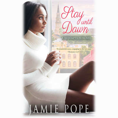 Stay Until Dawn: A Redemption Novel Audiobook, by Jamie Pope