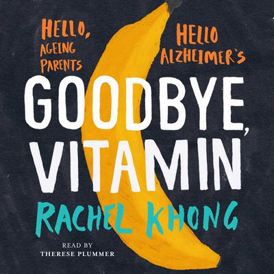 Goodbye, Vitamin Audiobook, by Rachel Khong