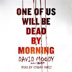 One of Us Will Be Dead by Morning Audiobook, by David Moody