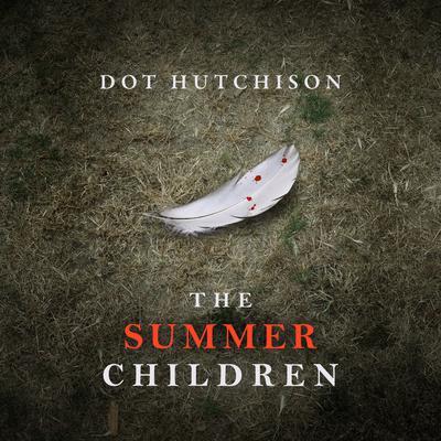 The Summer Children Audiobook, by Dot Hutchison