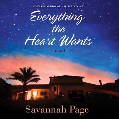 Everything the Heart Wants: A Novel Audiobook, by Savannah Page