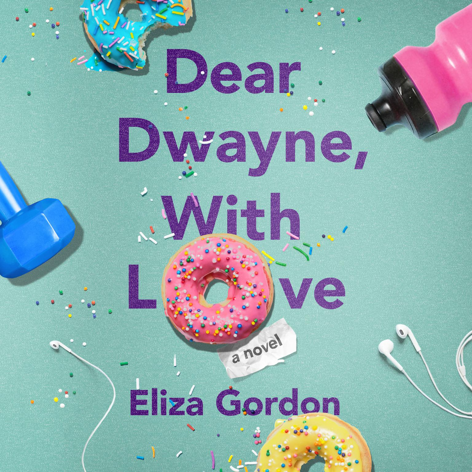 Dear Dwayne, With Love Audiobook, by Eliza Gordon