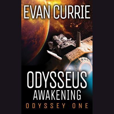 Odysseus Awakening Audiobook, by Evan Currie