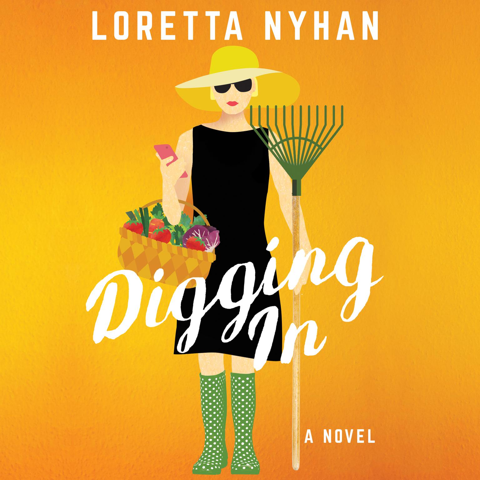 Digging In: A Novel Audiobook, by Loretta Nyhan