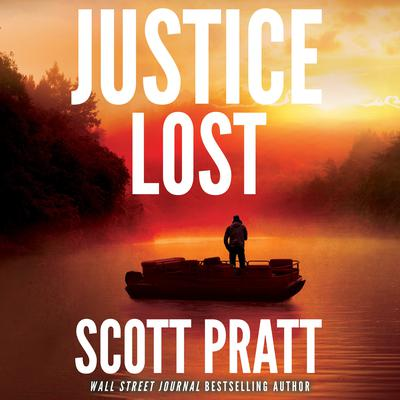 Justice Lost Audiobook, by Scott Pratt