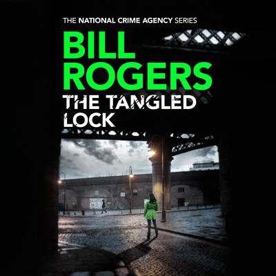 The Tangled Lock Audiobook, by Bill Rogers