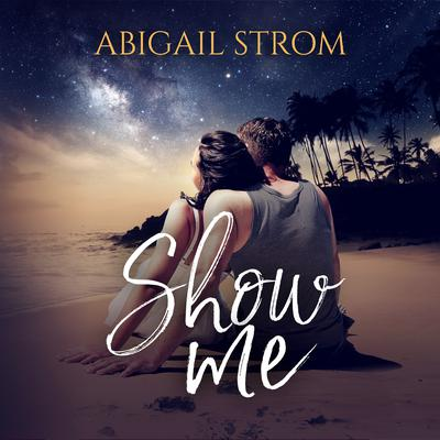 Show Me Audiobook, by Abigail Strom