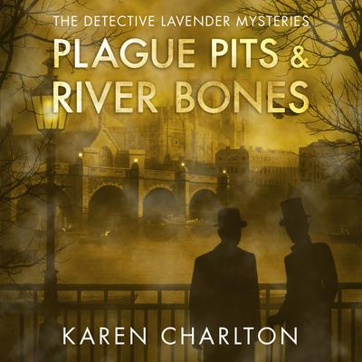 Plague Pits & River Bones Audiobook, by Karen Charlton