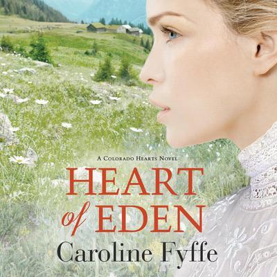 Heart of Eden Audiobook, by Caroline Fyffe