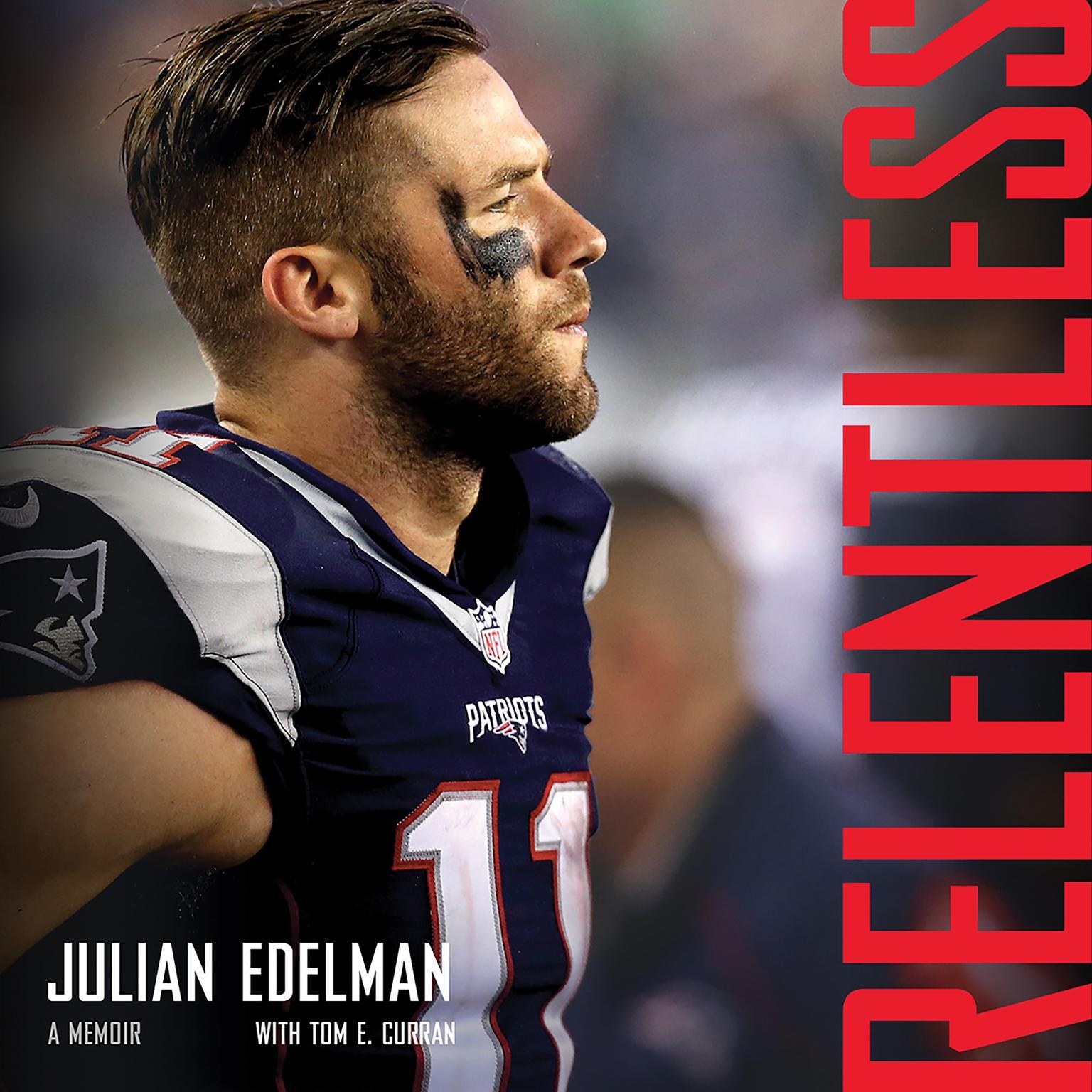 Relentless: A Memoir Audiobook, by Julian Edelman