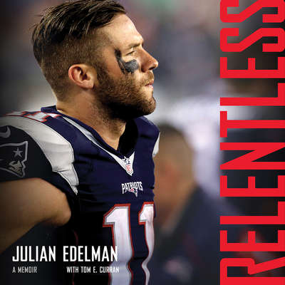 Relentless: A Memoir Audiobook, by Julian Edelman