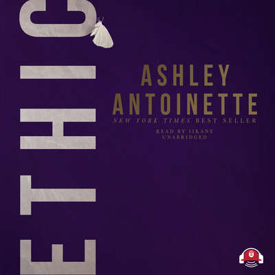 Ethic Audiobook, by Ashley Antoinette
