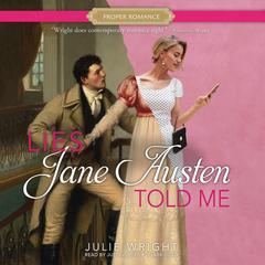 Lies Jane Austen Told Me Audiobook, by Julie Wright