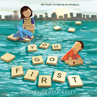 You Go First Audiobook, by Erin Entrada Kelly