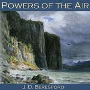 Powers of the Air Audiobook, by J. D. Beresford