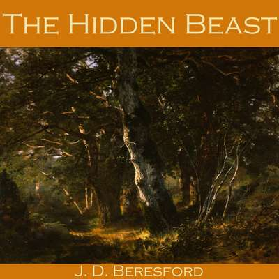 The Hidden Beast Audiobook, by J. D. Beresford