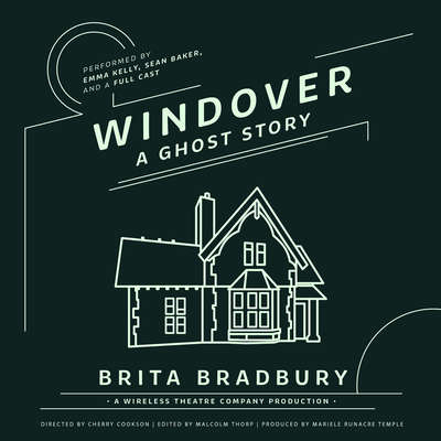 Windover: A Ghost Story Audiobook, by Brita Bradbury
