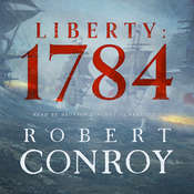 Liberty: 1784 Audiobook, by Robert Conroy