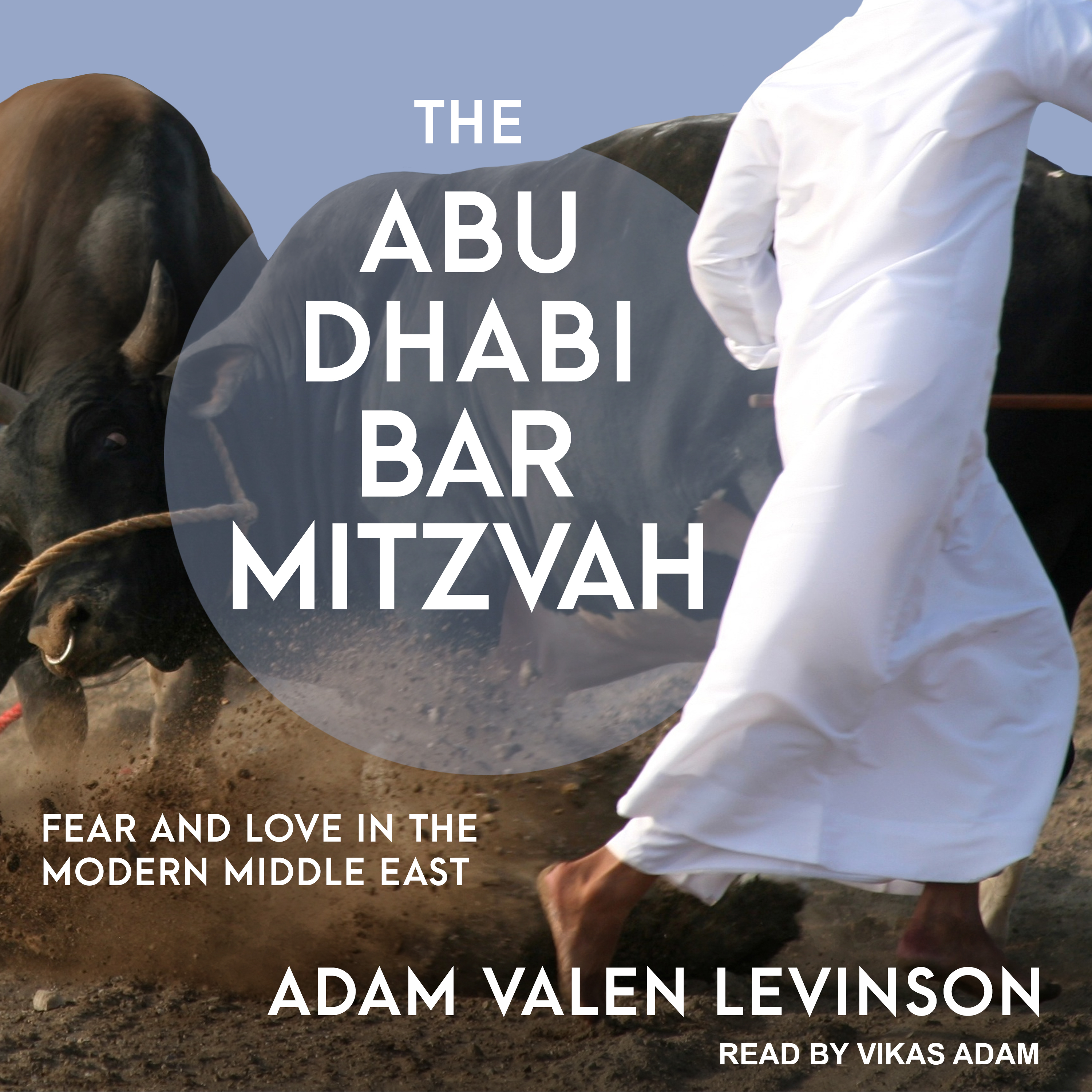 Printable The Abu Dhabi Bar Mitzvah: Fear and Love in the Modern Middle East Audiobook Cover Art