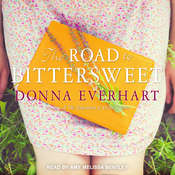 The Road to Bittersweet Audiobook, by Donna Everhart