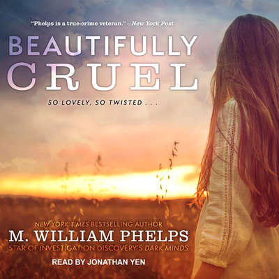 Beautifully Cruel Audiobook, by M. William Phelps