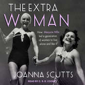 The Extra Woman: How Marjorie Hillis Led a Generation of Women to Live Alone and Like It Audiobook, by Joanna Scutts