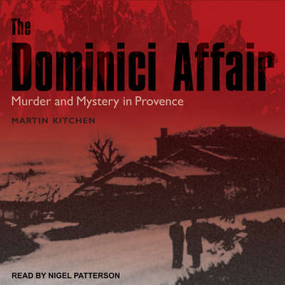The Dominici Affair: Murder and Mystery in Provence Audiobook, by Martin Kitchen