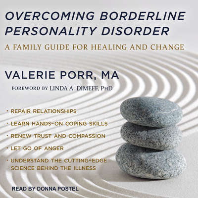 Overcoming Borderline Personality Disorder:  A Family Guide for Healing and Change Audiobook, by Valerie Porr