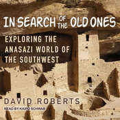 In Search of the Old Ones: Exploring the Anasazi World of the Southwest Audiobook, by David Roberts
