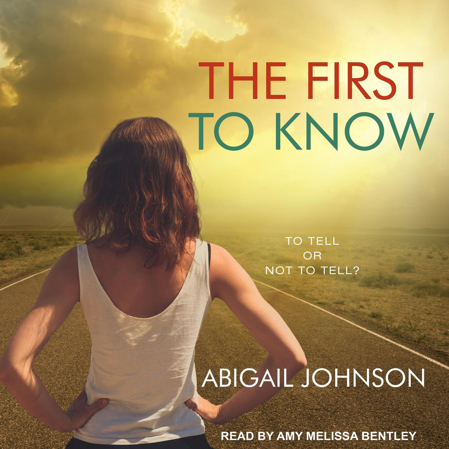The First to Know Audiobook, by Abigail Johnson