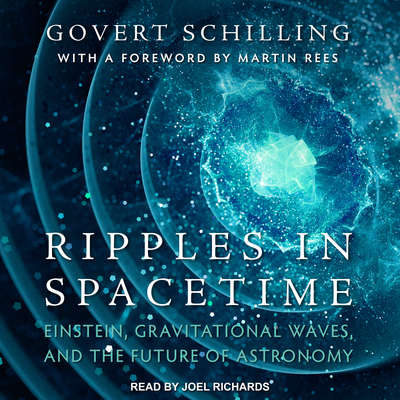 Ripples in Spacetime: Einstein, Gravitational Waves, and the Future of Astronomy Audiobook, by Govert Schilling
