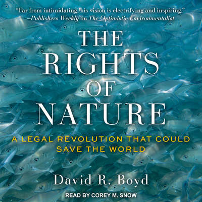 The Rights of Nature: A Legal Revolution That Could Save the World Audiobook, by David R. Boyd
