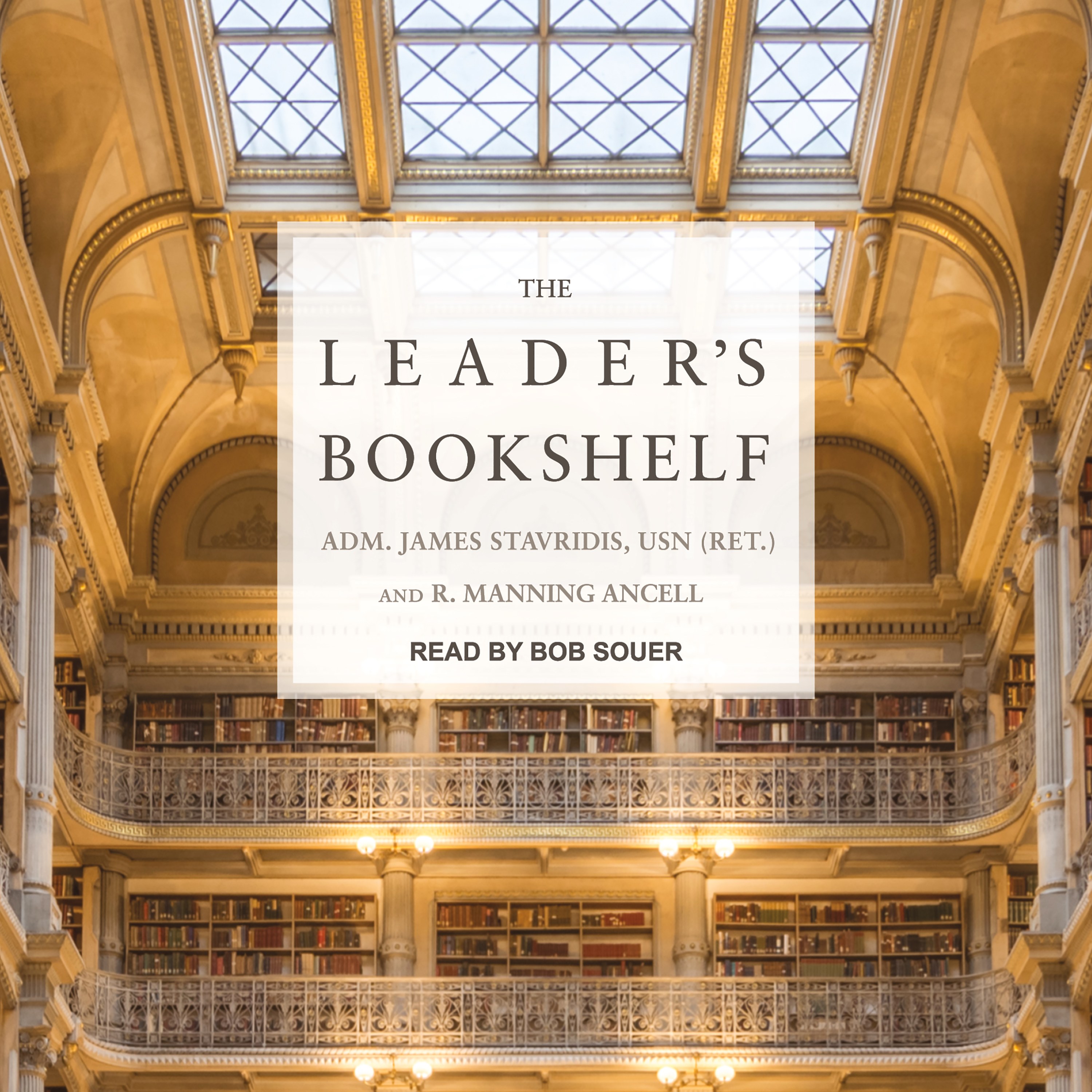 The Leaders Bookshelf Audiobook By Adm James Stavridis