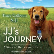 JJs Journey: A Story of Heroes and Heart Audiobook, by Tracy Calhoun, JJ