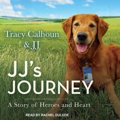 JJs Journey: A Story of Heroes and Heart Audiobook, by Tracy Calhoun