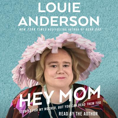 Hey Mom Audiobook, by Louie Anderson
