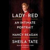 Lady in Red: An Intimate Portrait of Nancy Reagan Audiobook, by Sheila Tate