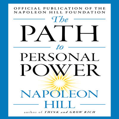 The Path to Personal Power Audiobook, by Napoleon Hill